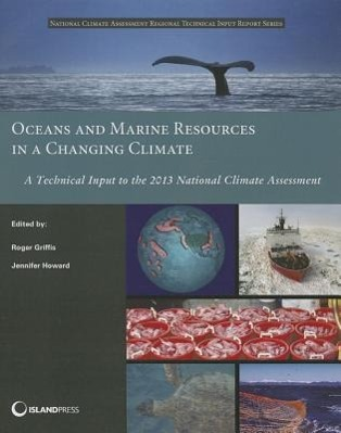 Oceans and Marine Resources in a Changing Climate: A Technical Input to the 2013 National Climate Assessment als Taschen