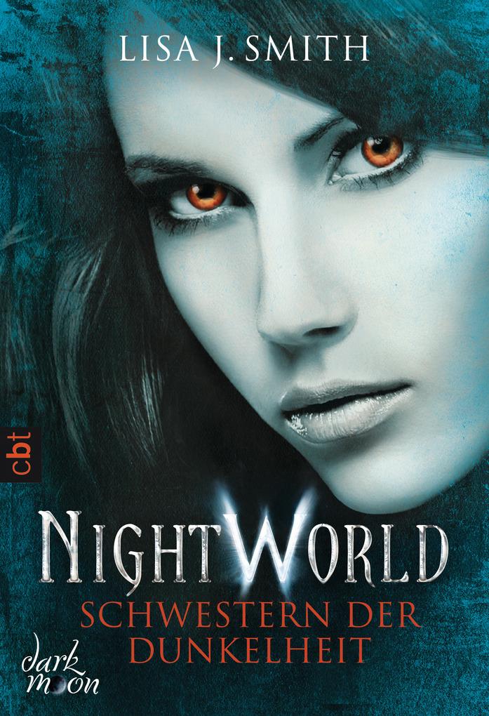 Night World - Schwestern der Dunkelheit als eBook von Lisa J. Smith