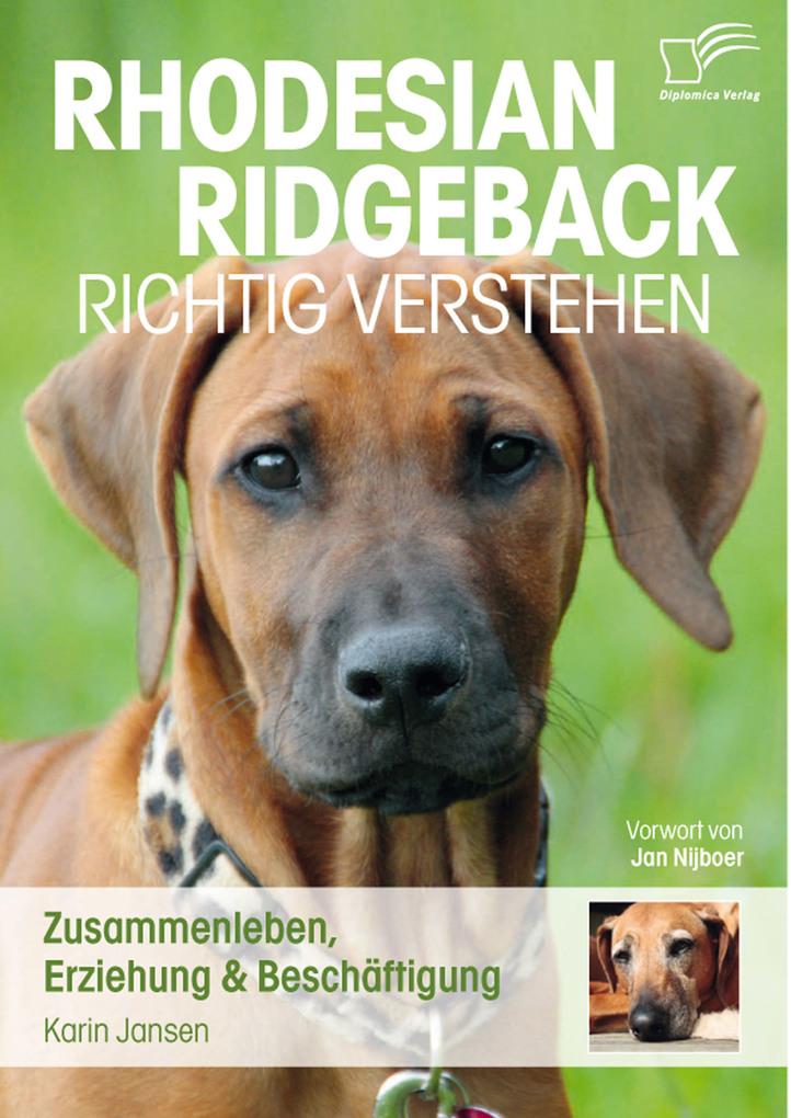 Rhodesian Ridgeback richtig verstehen: Zusammenleben, Erziehung & Beschäftigung als eBook von Karin Jansen