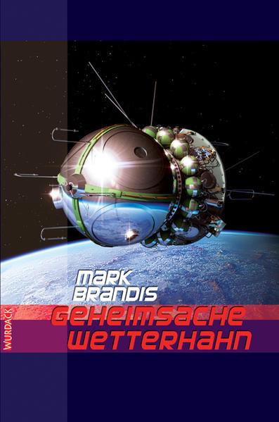 Geheimsache Wetterhahn Weltraumpartisanen 31 als Buch von Mark Brandis