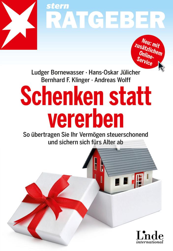Schenken statt vererben als eBook von Ludger Bornewasser, Hans-Oskar Jülicher, Bernhard Klinger, Andreas Wolff