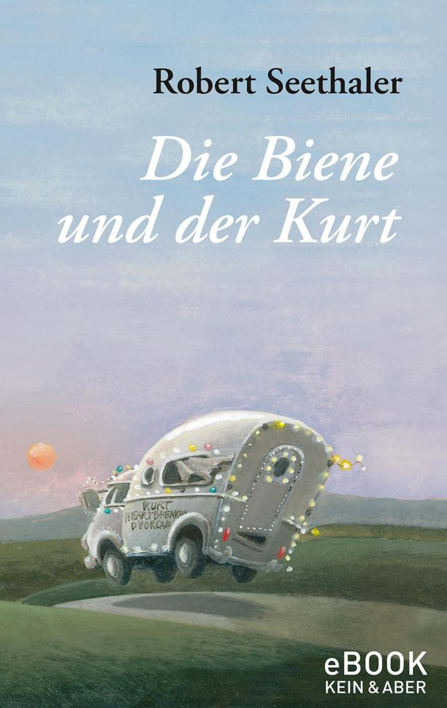 Die Biene und der Kurt als eBook von Robert Seethaler