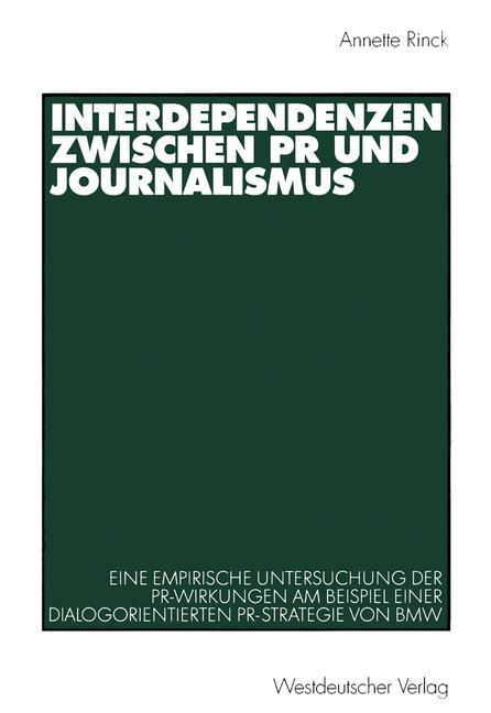 Interdependenzen zwischen PR und Journalismus als Buch von Annette Rinck