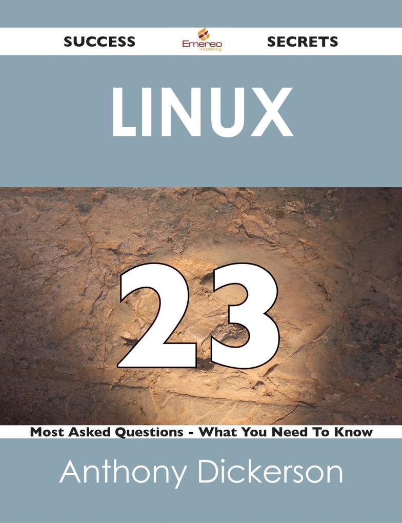 Linux 23 Success Secrets - 23 Most Asked Questi...