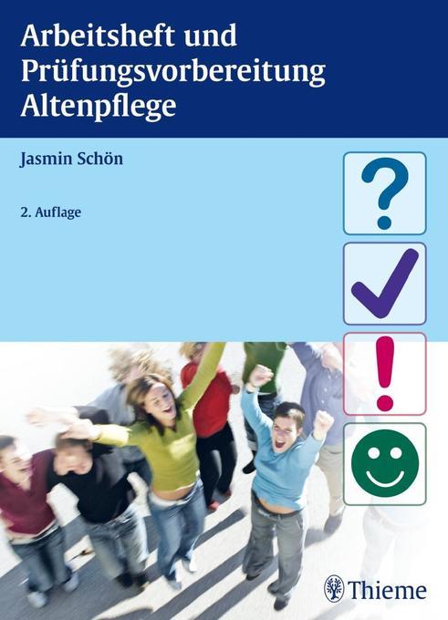 Arbeitsheft und Prüfungsvorbereitung Altenpflege als Buch von Jasmin Schön
