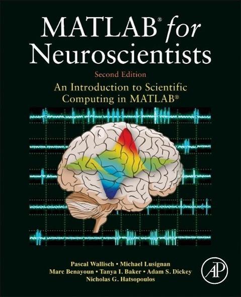 MATLAB for Neuroscientists als Buch von Pascal Wallisch