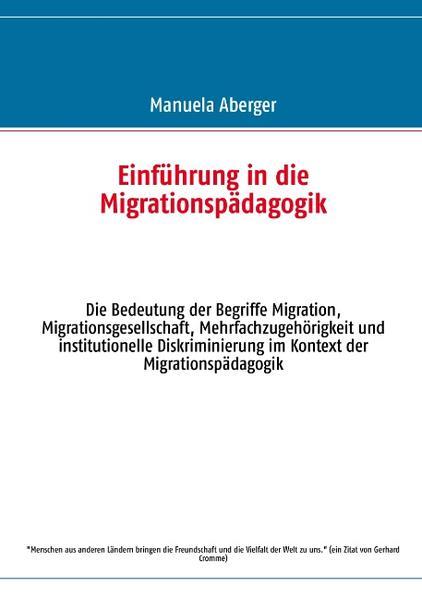 Einführung in die Migrationspädagogik als Buch von Manuela Aberger