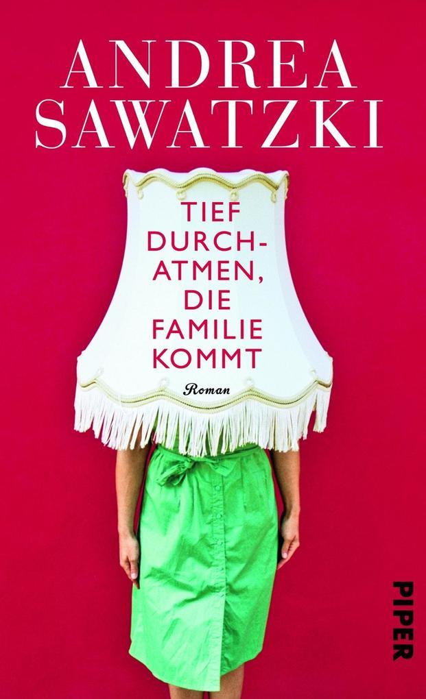 Tief durchatmen, die Familie kommt als Buch von Andrea Sawatzki