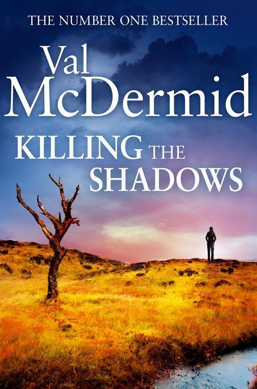 Killing the Shadows als eBook von Val McDermid