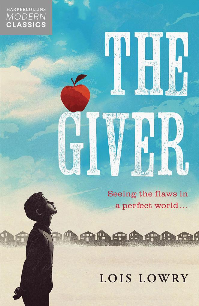 The Giver (Essential Modern Classics) als eBook von Lois Lowry