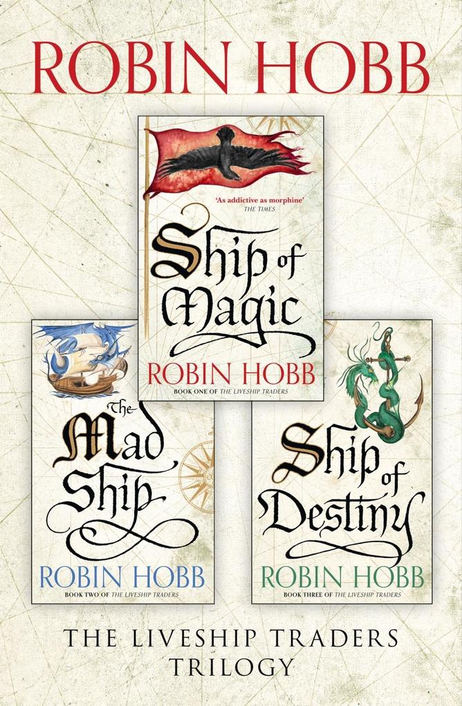 The Complete Liveship Traders Trilogy: Ship of Magic, The Mad Ship, Ship of Destiny als eBook von Robin Hobb