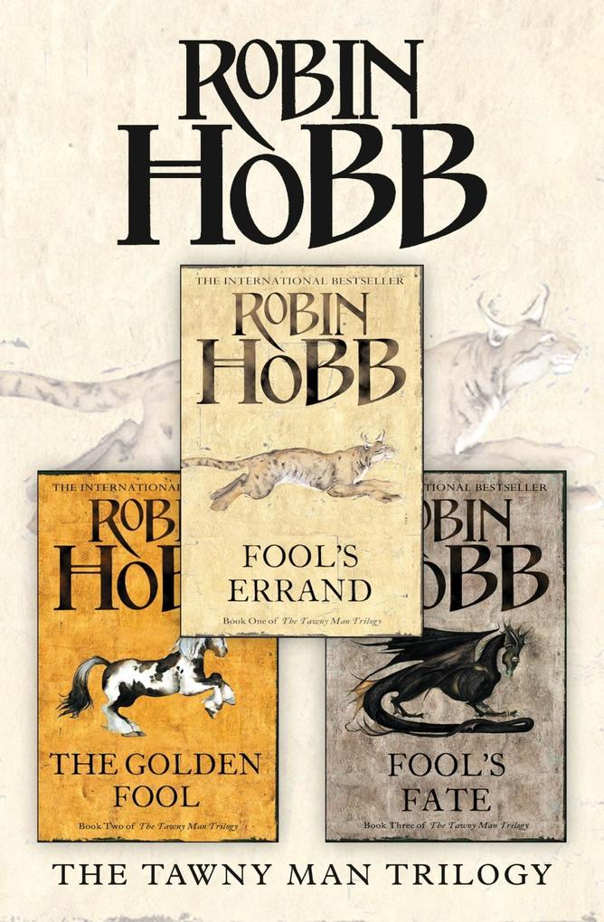 The Complete Tawny Man Trilogy: Fool's Errand, The Golden Fool, Fool's Fate als eBook von Robin Hobb