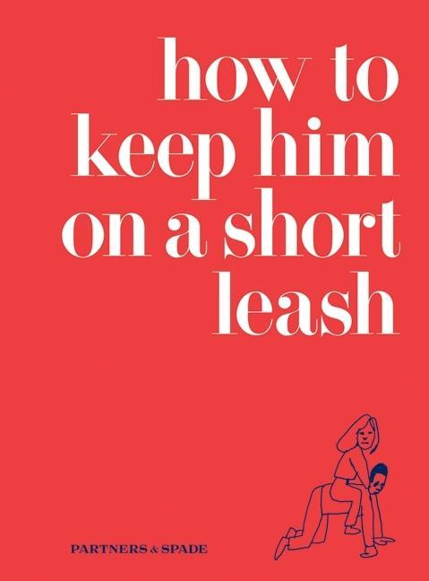 How to Keep Him on a Short Leash als eBook von ...