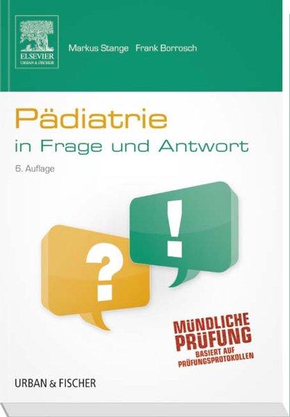 Pädiatrie in Frage und Antwort als Buch von Markus Stange, Frank Borrosch