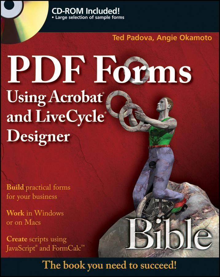 PDF Forms Using Acrobat and LiveCycle Designer Bible als eBook von Ted Padova, Angie Okamoto