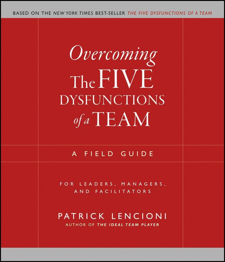 Overcoming the Five Dysfunctions of a Team als eBook von Patrick M. Lencioni