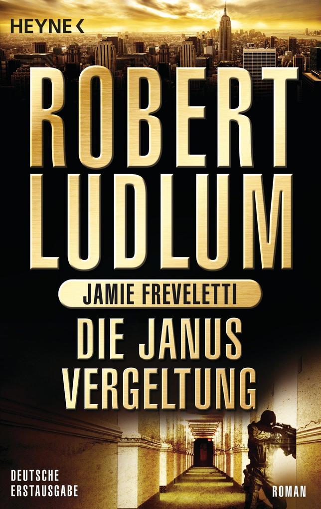 Die Janus-Vergeltung als eBook von Robert Ludlum, Jamie Freveletti