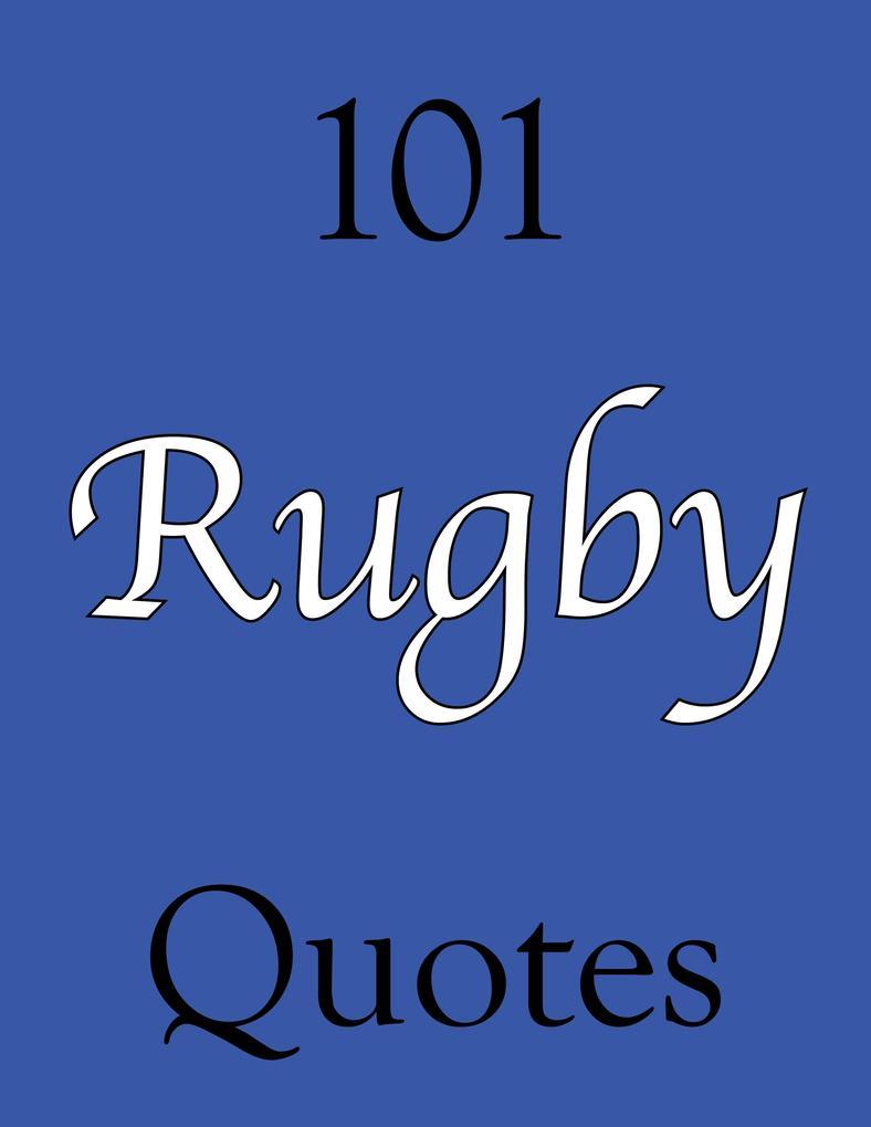 101 Rugby Quotes als eBook von Crombie Jardine