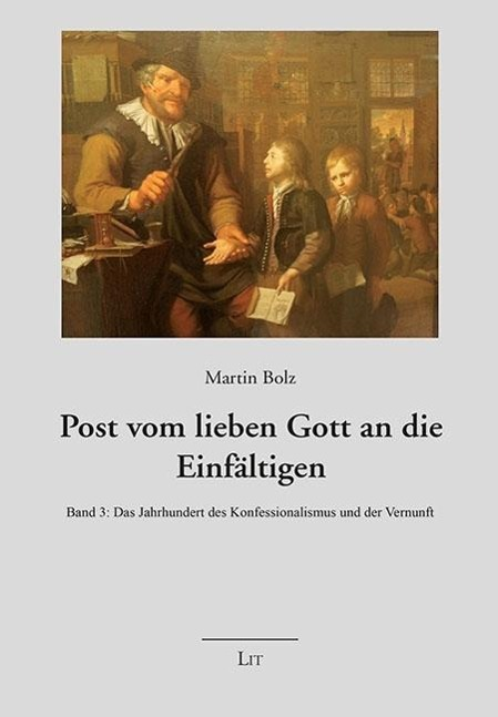 Post vom lieben Gott an die Einfältigen 3 als Buch von Martin Bolz