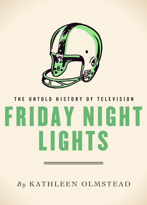 Friday Night Lights als eBook von Kathleen Olmstead