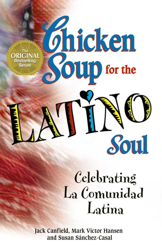 Chicken Soup for the Latino Soul als eBook von ...