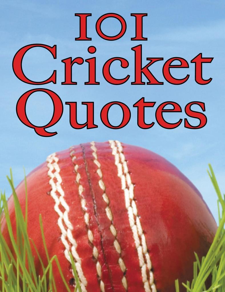 101 Cricket Quotes als eBook von Crombie Jardine