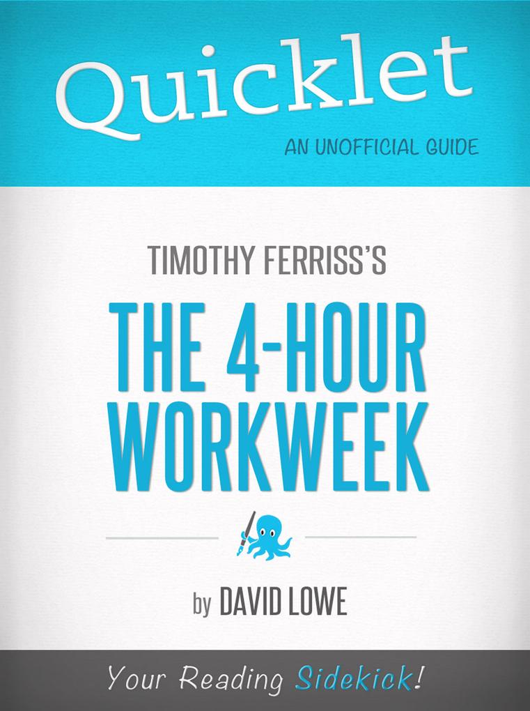 Quicklet on The 4-Hour Work Week by Tim Ferriss als eBook von David Lowe