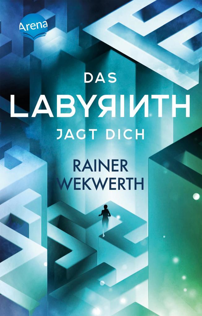 Das Labyrinth jagt dich als eBook von Rainer Wekwerth