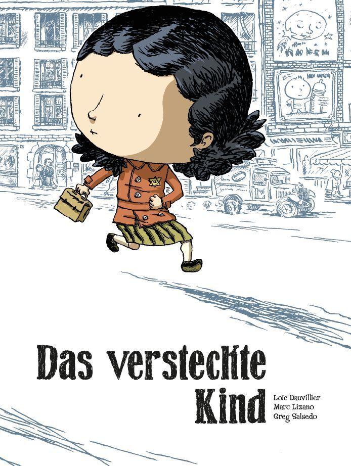 Das versteckte Kind als Buch von Marc Lizano, Loic Dauvillier, Greg Salsedo