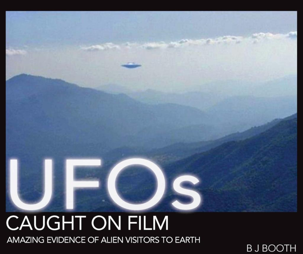 UFOs Caught on Film als eBook von B J Booth