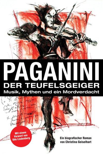 Paganini - Der Teufelsgeiger als Buch von Christina Geiselhart