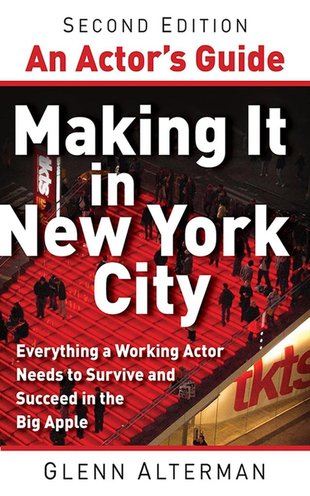 An Actor´s Guide--Making It in New York City al...
