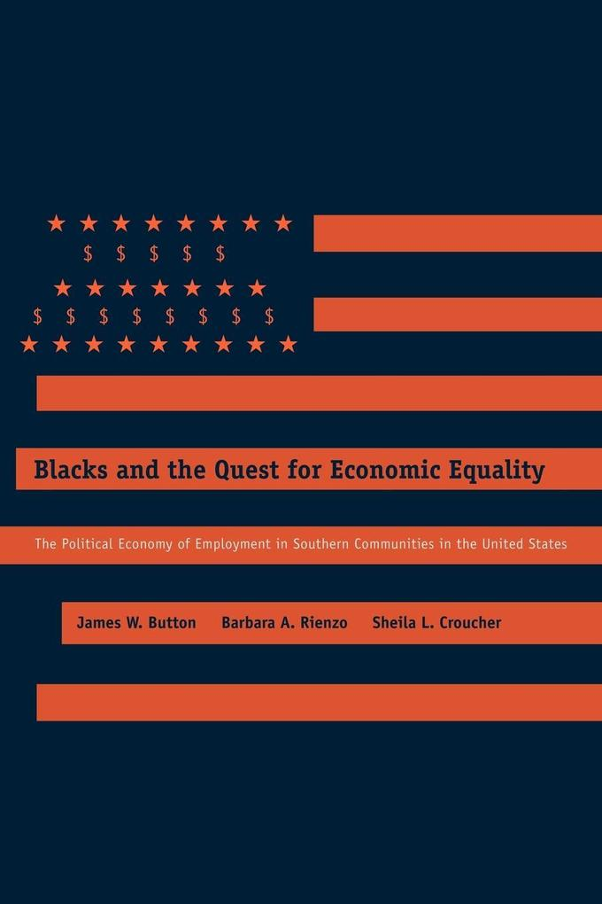 Blacks and the Quest for Economic Equality als Taschenbuch von James W. Button, Barbara A. Rienzo, Sheila L. Croucher