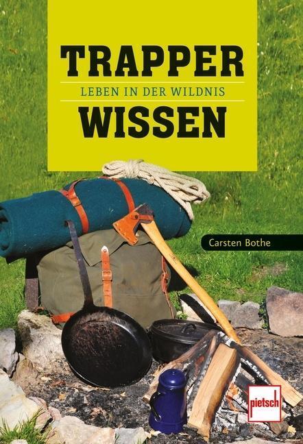 Trapperwissen als Buch von Carsten Bothe