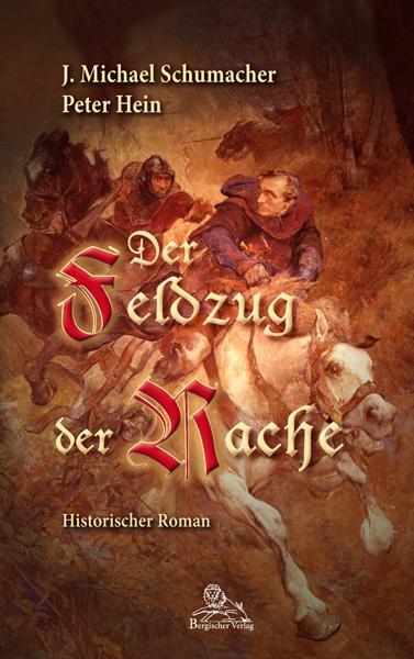 Der Feldzug der Rache als Buch von J. Michael Schumacher, Peter Hein