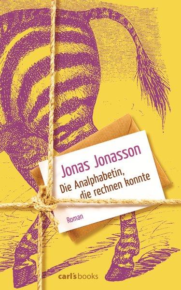 Die Analphabetin, die rechnen konnte als Buch von Jonas Jonasson