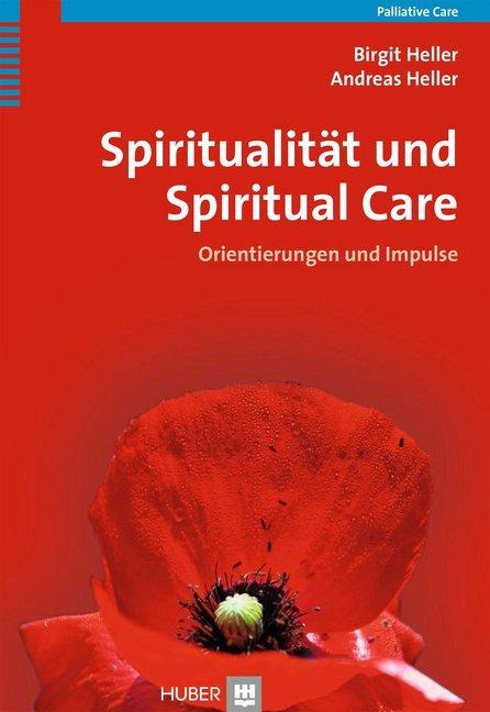 Spiritualität und Spiritual Care als Taschenbuch von Birgit Heller, Andreas Heller, Allan Kellehear