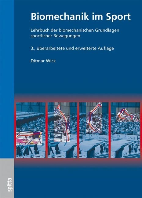Biomechanik im Sport als Buch von Dietmar Wick, Henning Ohlert, René Kittel, Martin Fritzenberg, Tom Krueger