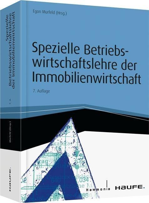 Spezielle Betriebswirtschaftslehre der Immobilienwirtschaft als Buch von