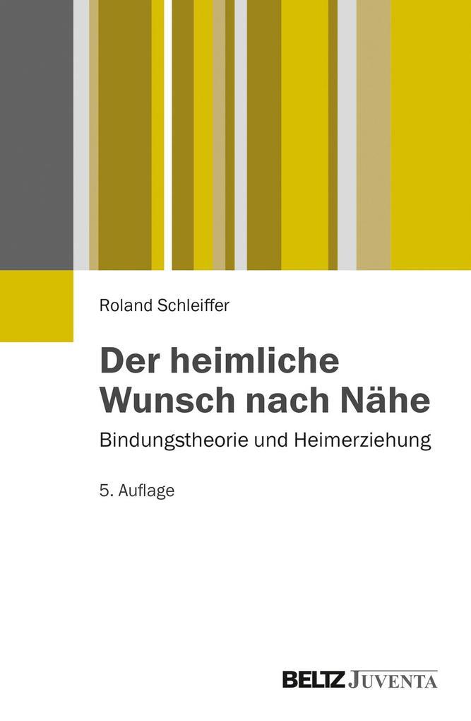 Der heimliche Wunsch nach Nähe als Buch von Roland Schleiffer