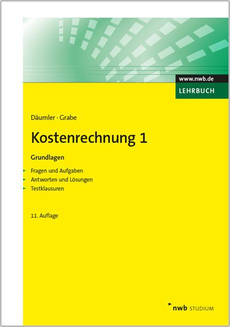 Kostenrechnung 1 - Grundlagen als Buch von Klaus-Dieter Däumler, Jürgen Grabe