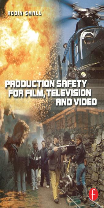 Production Safety for Film, Television and Vide...