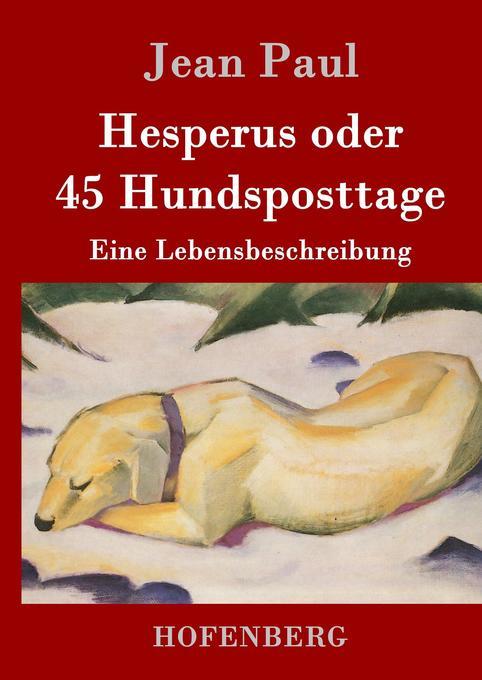 Hesperus oder 45 Hundsposttage als Buch von Jean Paul