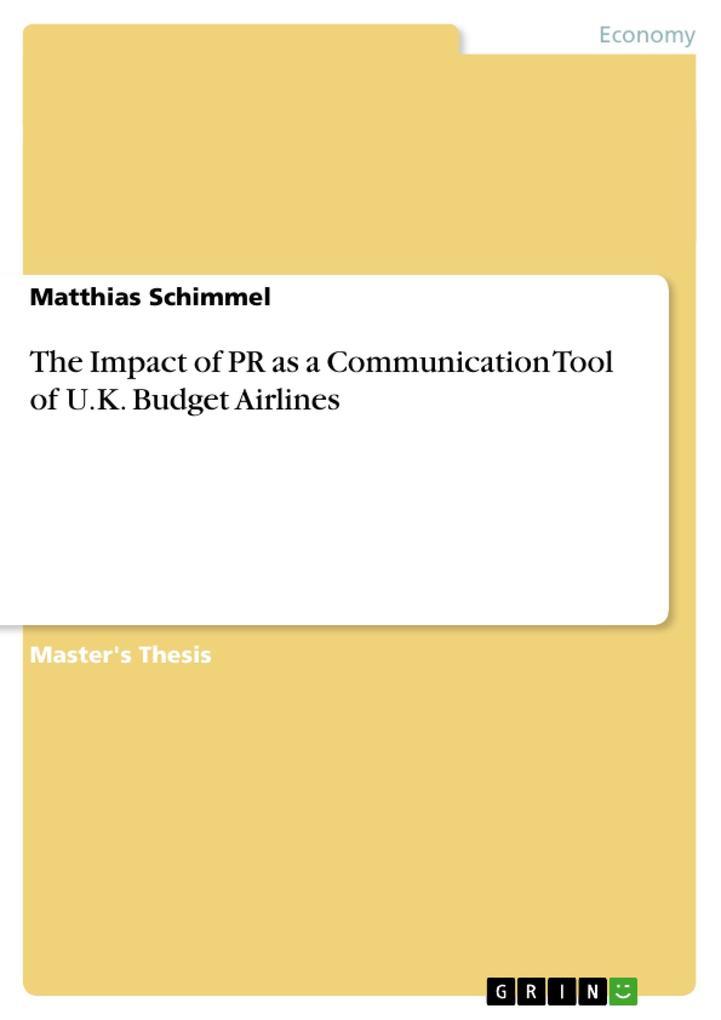 The Impact of PR as a Communication Tool of U.K. Budget Airlines als Buch von Matthias Schimmel