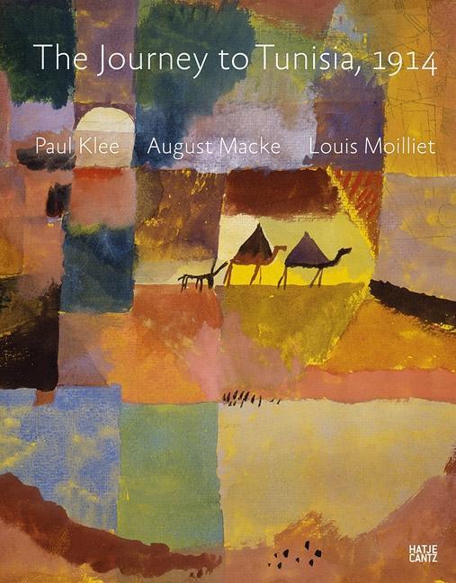 The Journey to Tunisia 1914 als Buch von