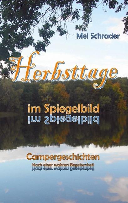 Herbsttage im Spiegelbild als eBook von Mel Schrader