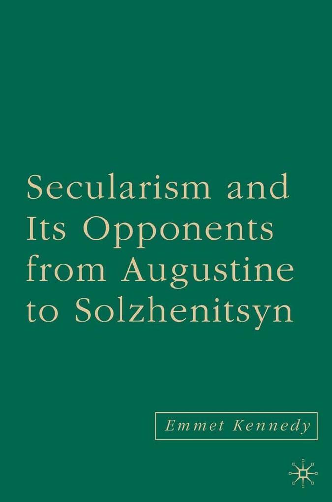 Secularism and its Opponents from Augustine to ...