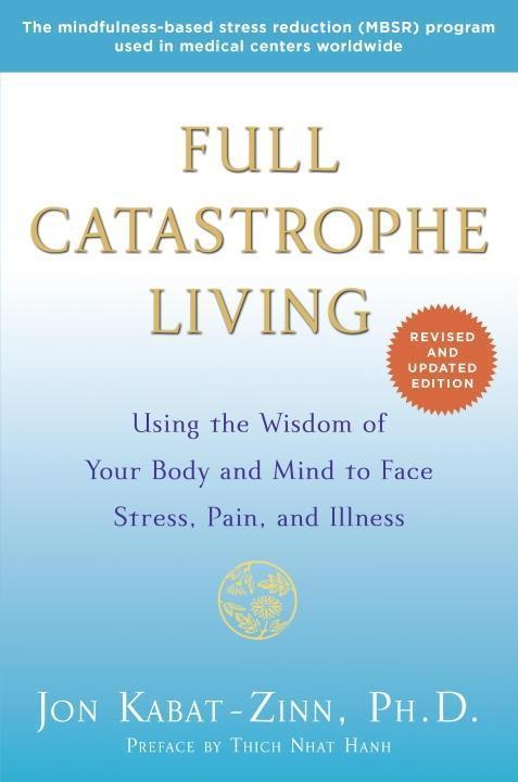 Full Catastrophe Living (Revised Edition) als eBook von Jon Kabat-Zinn