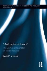 quote;An Empire of Ideals quote; als eBook von Justin D. Garrison