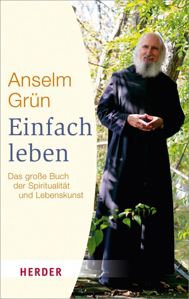 Einfach Leben als eBook von Anselm Grün